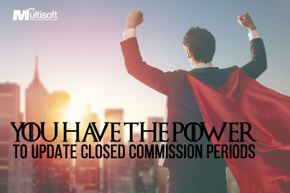 You Have The Power To Update Closed Commissions Periods!