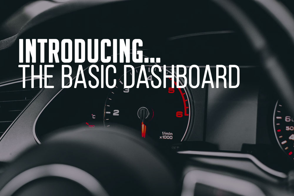 Introducing Brand New Basic Dashboard!